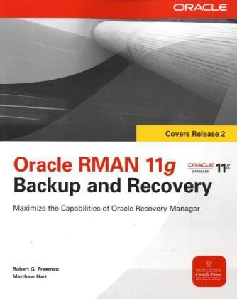 Oracle RMAN 11g Backup and Recovery (Osborne ORACLE Press Series)