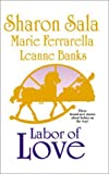 img - for Labor of Love: Sympathy Pains/The Baby in the Cabbage Patch/The Monarch and the Mom book / textbook / text book