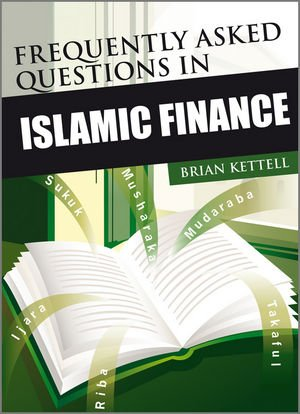 Frequently Asked Questions in Islamic Finance (The Wiley...