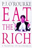 EAT THE RICH (0330353276) by P.J. O'ROURKE