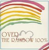 虹の彼方に100%