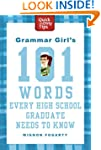 Grammar Girl's 101 Words Every High S...