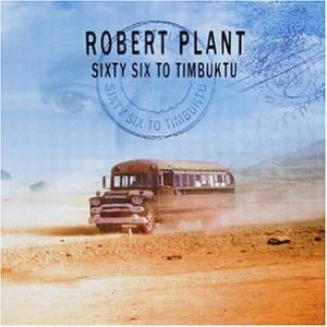 Robert Plant - Sixty Six to Timbuktu (Anthology) - Zortam Music