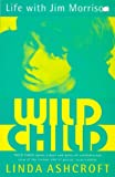 img - for Wild Child: Life with Jim Morrison book / textbook / text book