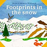 Footprints in the Snow (What Next Books) (0192723111) by Wildsmith, Brian