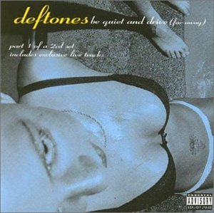 Deftones - Be Quiet And Drive (Far Away) - Zortam Music
