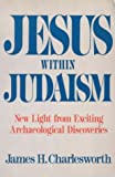 Jesus within Judaism (0281044066) by Charlesworth, James H.