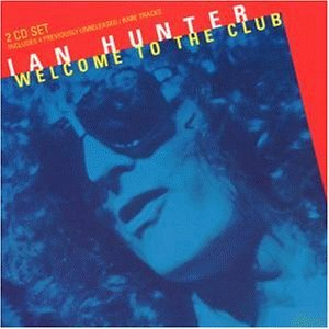 Ian Hunter - Welcome To The Club (Disc 2) - Zortam Music