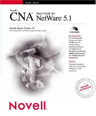 Novell's CNA Study Guide for NetWare 5.1 (Novell Press)