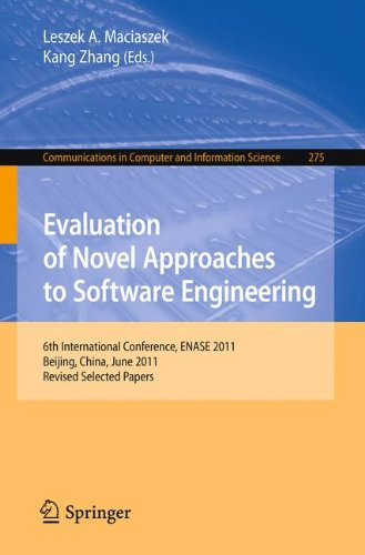 Evaluation of Novel Approaches to Software Engineering: 6th International Conference, ENASE 2011, Beijing, China, June 8-11, 2011. Revised Selected Papers