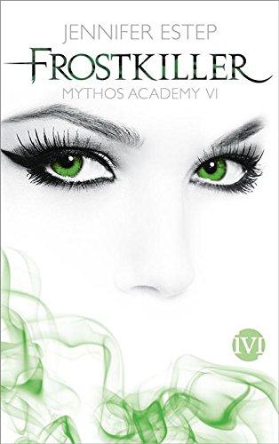 Jennifer Estep - Frostkiller: Mythos Academy 6