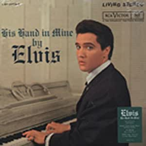 PRESLEY, Elvis His Hand In Mine (2-LP 180g) Limited Edition