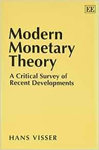 modern monetary theory a critical survey of recent developments hans visser 9781852788476