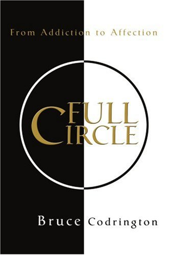Full Circle: From Addiction To Affection