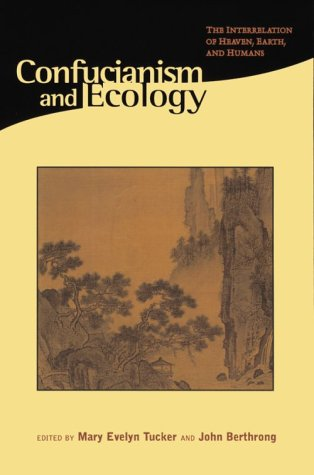 Confucianism and Ecology: The Interrelation of Heaven,...