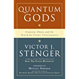 Quantum Gods: Creation, Chaos, and the Search for Cosmic Consciousness ~ Victor J. Stenger