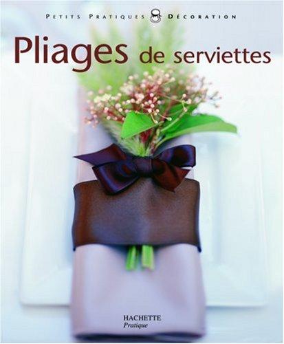 livre pliages de serviettes pliages de serviettes et. Black Bedroom Furniture Sets. Home Design Ideas