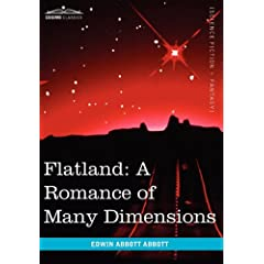 Flatland: A Romance of Many Dimensions by Edwin Abbott Abbott