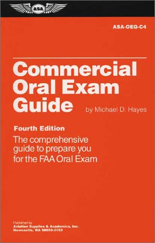 Commercial Oral Exam Guide: ASA-OEG-C4, Hayes, Michael D.