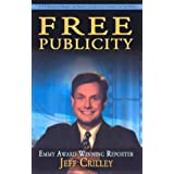 Free Publicity: A TV Reporter Shares the Secrets for Getting Covered on the News ~ Jeff Crilley