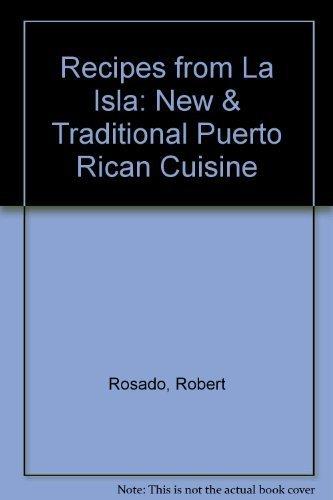 Recipes from La Isla!: New and Traditional Puerto Rican Cuisine by Rosado, Robert, Rosado, Judith Healy (1996) Paperback (Recipes From La Isla compare prices)