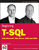 img - for Beginning T-SQL with Microsoft SQL Server 2005 and 2008 book / textbook / text book