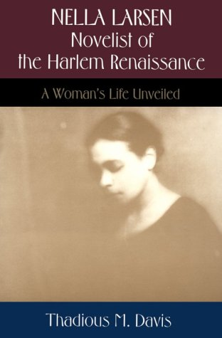 Nella Larsen, Novelist of the Harlem Renaissance: A Woman's Life Unveiled
