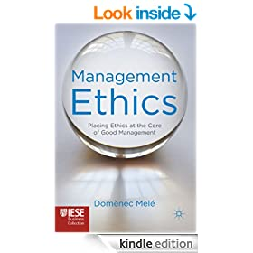 Management Ethics: Placing Ethics at the Core of Good Management (Iese Business Collection)