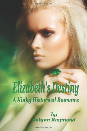 Elizabeth's Destiny: A Kinky Historical Romance