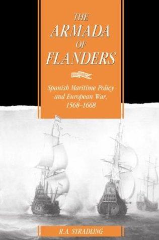 佛兰德斯的舰队: 西班牙海事政策和欧洲之战,1568年-1668 (剑桥研究早期现代历史)