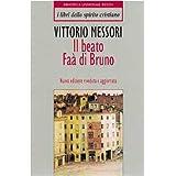 Il beato Fa� di Bruno. Un cristiano in un mondo ostiledi Vittorio Messori