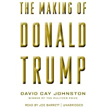 The Making of Donald Trump Audiobook by David Cay Johnston Narrated by Joe Barrett