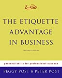Emily Post's The Etiquette Advantage In Business 2e: Personal Skills for Professional Success