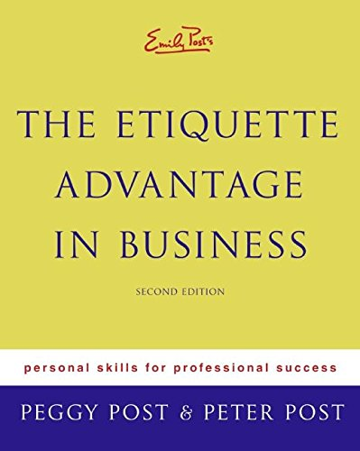 Emily Post's The Etiquette Advantage in Business: Personal Skills for Professional Success, Second Edition (House Advantage compare prices)