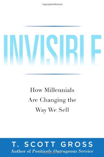 Invisible: How Millennials Are Changing the Way We Sell