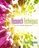 img - for James J. Neutens: Research Techniques for the Health Sciences (Hardcover - Revised Ed.); 2013 Edition book / textbook / text book