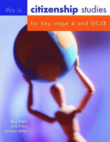Citizenship Studies for Key Stage 4 and GCSE Student's Book: Citizenship Studies for GCSE (This is Citizenship)