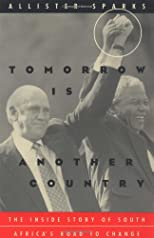 Tomorrow Is Another Country : The Inside Story of South Africa's Road to Change