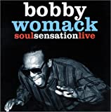 echange, troc Bobby Womack - Soul Sensation Live