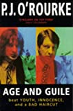 Age and Guile Beat Youth, Innocence and a Bad Haircut (0330348019) by O'Rourke, P. J.