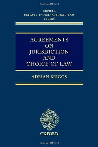 Agreements on Jurisdiction and Choice of Law (Oxford Private International Law)
