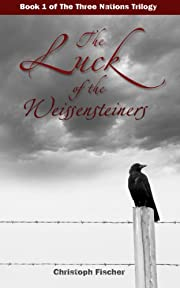 The Luck of the Weissensteiners (The Three Nations Trilogy)