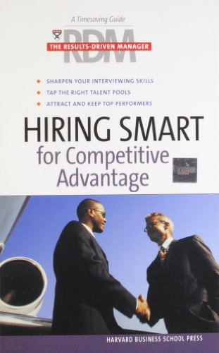 Hiring Smart for Competitive Advantage: The Results Driven Manager
