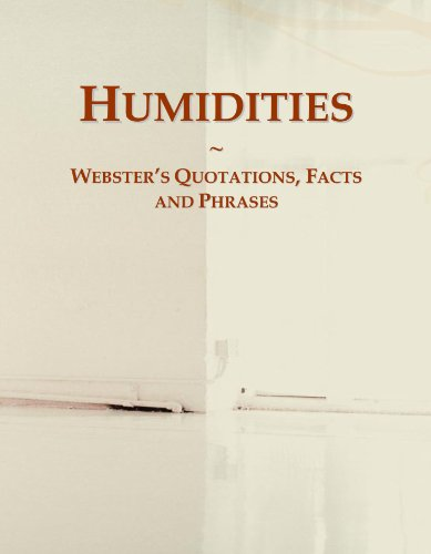 Humidities: Webster's Quotations, Facts and Phrases