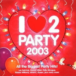 Various - I Love 2 Party 2003 - Zortam Music