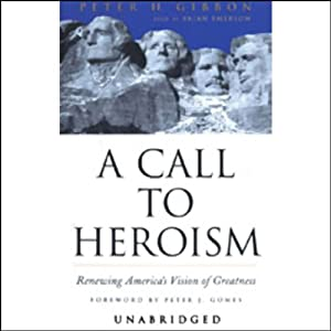 A Call to Heroism | [Peter H. Gibbon]