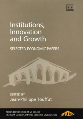 institutions-innovation-and-growth-selected-economic-papers-the-saint-gobain-centre-for-economic-stu
