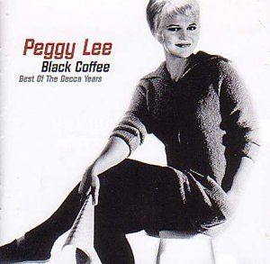 Peggy Lee - Black Coffee: Best of the Decca Years - Zortam Music