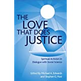 The Love That Does Justice, Spiritual Activism in Dialogue with Social Science