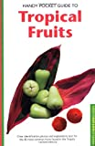 Handy Pocket Guide to Tropical Fruits (Periplus Nature Guide)